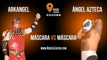 Arkangel vs Angel Azteca, máscara vs máscara. Aqui La Lucha