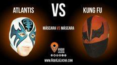 Atlantis vs Kung Fu, máscara vs máscara. Aquí La Lucha