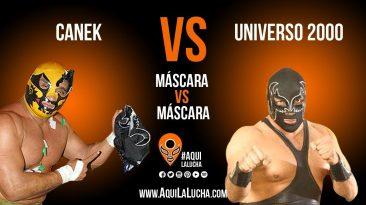 Canek vs Universo 2000, máscara vs máscara. Aquí La Lucha