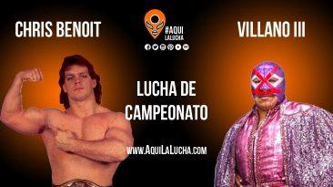 Chris Benoit vs Villano 3, Aquí La Lucha