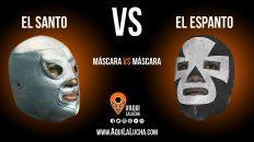 El Santo vs El Espanto, máscara vs máscara. Aquí La Lucha