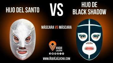 Hijo del Santo vs Hijo de Black Shadow, máscara vs máscara. Aquí La Lucha