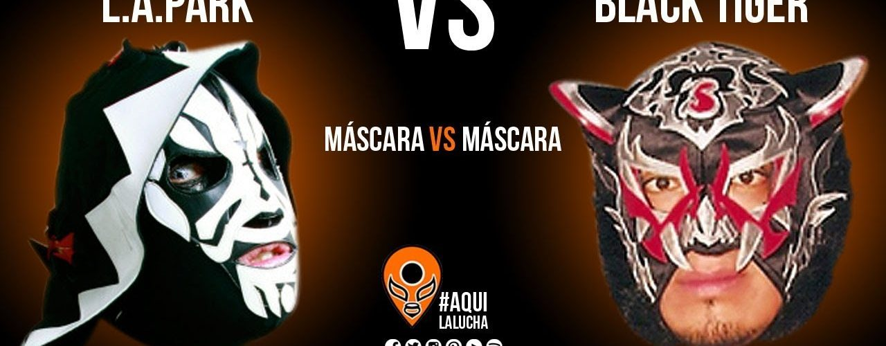 L.A. Park vs Black Tiger, máscara vs máscara. Aquí La Lucha