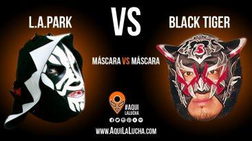 L.A. Park vs Black Tiger, máscara vs máscara. Aquí La Lucha