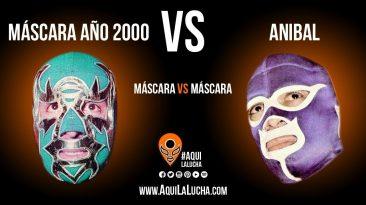 Máscara año 2000 vs Anibal, máscara vs máscara. Aquí La Lucha