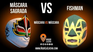 Máscara Sagrada vs Fishman, máscara vs máscara. Aquí La Lucha