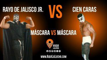 Rayo de Jalisco Jr. vs Cien Caras, lucha de máscara vs máscara. Aqui La Lucha