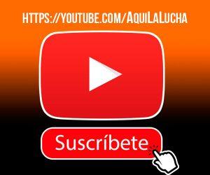 suscribete a nuestro canal de youtube aquilalucha