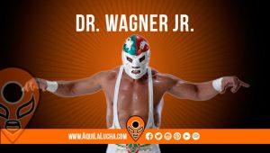 luchador Dr. Wagner Jr. Aqui La Lucha