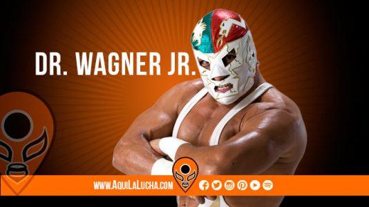 Luchador Dr. Wagner Jr., Aquí La Lucha