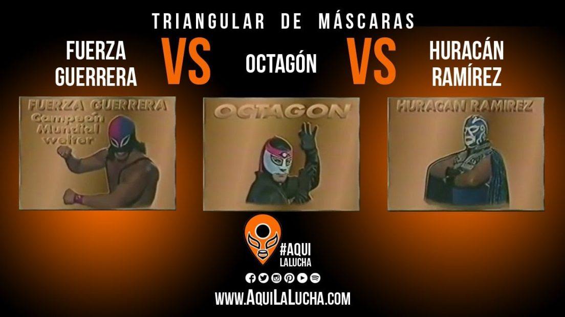 fuerza guerrera vs octagón vs huracán ramírez, triangular de máscaras. Aquí La Lucha